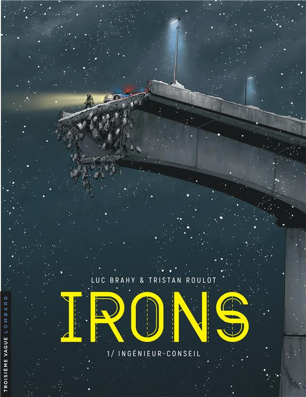 IRONS T1 IRONS - TOME 1 - INGENIEUR-CONSEIL BRAHY LUC LOMBARD